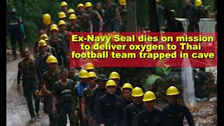 Ex Navy Seal dies on mission to deliver oxygen to Thai football team trapped in cave,Hk Reading Book