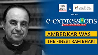 Ambedkar was one of the finest Ram Bhakts: Subramanian Swamy | Exclusive Interview at Edexlive