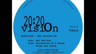 Audiojack - Get Serious (original mix)