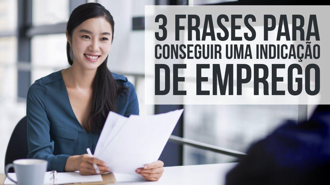 3 Frases Para Conseguir Uma Indicação De Emprego