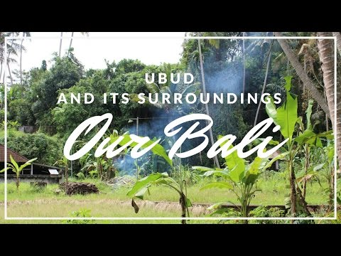 BALI | Ubud and it's surroundings With PLACES & TIPS