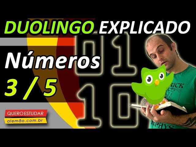 #55 - Curso de alemão gratuito para iniciantes - Números 3/5 - Duolingo Explicado -