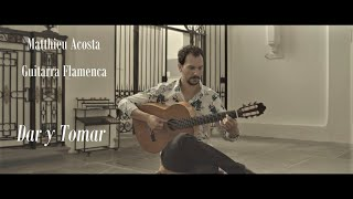 Flamenco Guitar - Matthieu Acosta - Dar y Tomar (Colombianas)