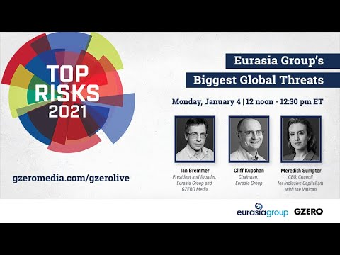 Top Risks 2021: Eurasia Group's Biggest Global Threats | GZERO Live