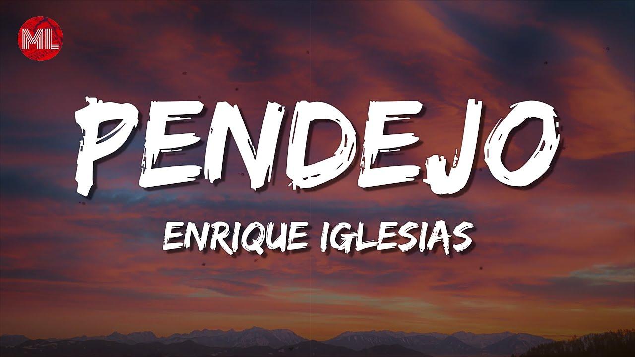 Enrique Iglesias - PENDEJO (Letra / Lyrics)