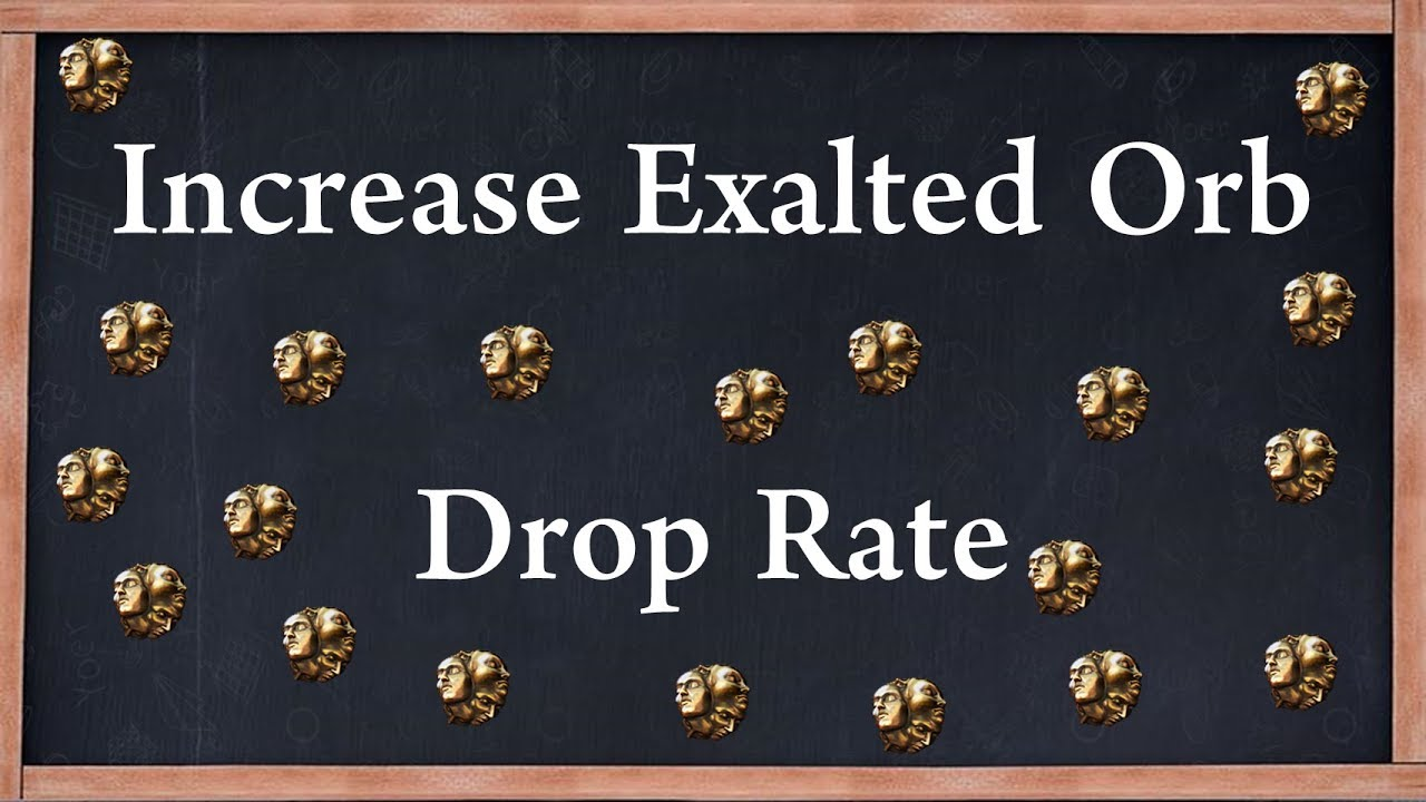 How to Increase Exalted Orb Drop Rate? PoE Exalted Orb ...