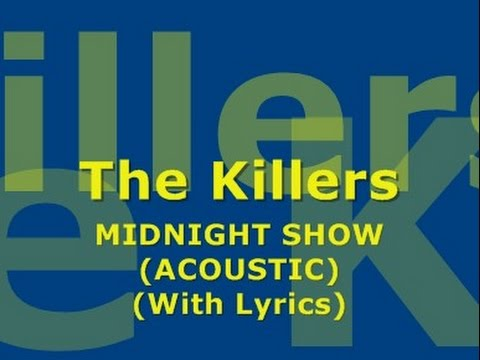 The Killers - Midnight Show (Acoustic) (With Lyrics)