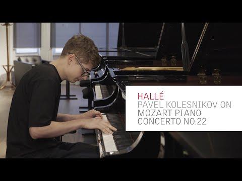 The Halle - Pavel Kolesnikov On Mozart Piano Concerto No.22