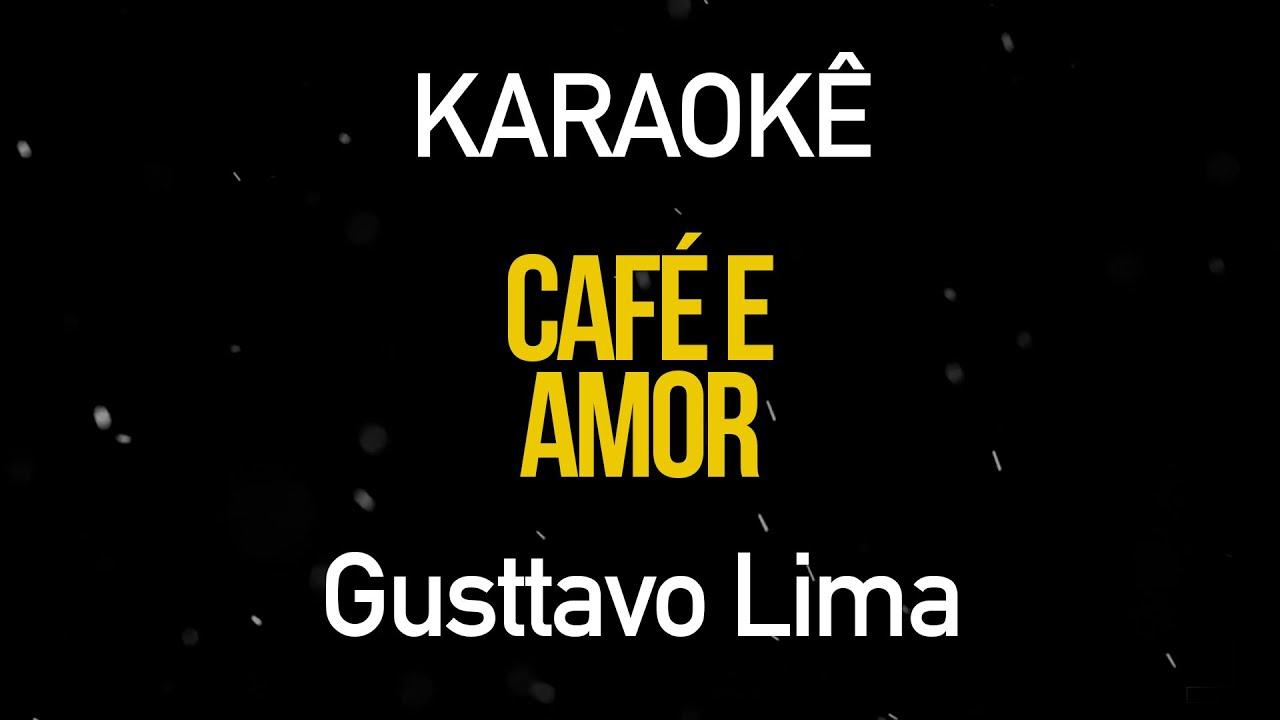 Café e Amor - Gusttavo Lima (Karaokê Version)