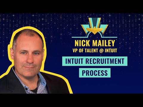 Intuit recruitment process - by Nick Mailey, VP of Talent @ Intuit