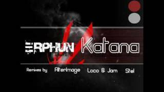 Erphun - Katana (Loco & Jam  Remix) - AlterImage Recordings