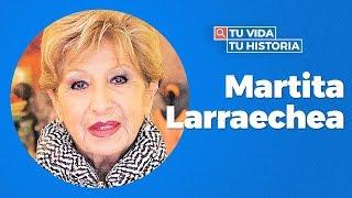 ¿Qué dice internet de Martita Larraechea? - Tu Vida Tu Historia