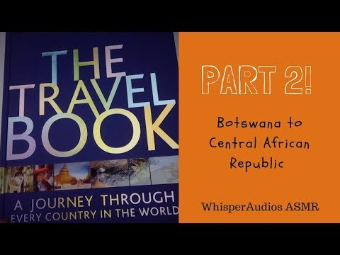 ASMR - The Travel Book - Botswana to Central African Republic (Soft Spoken)