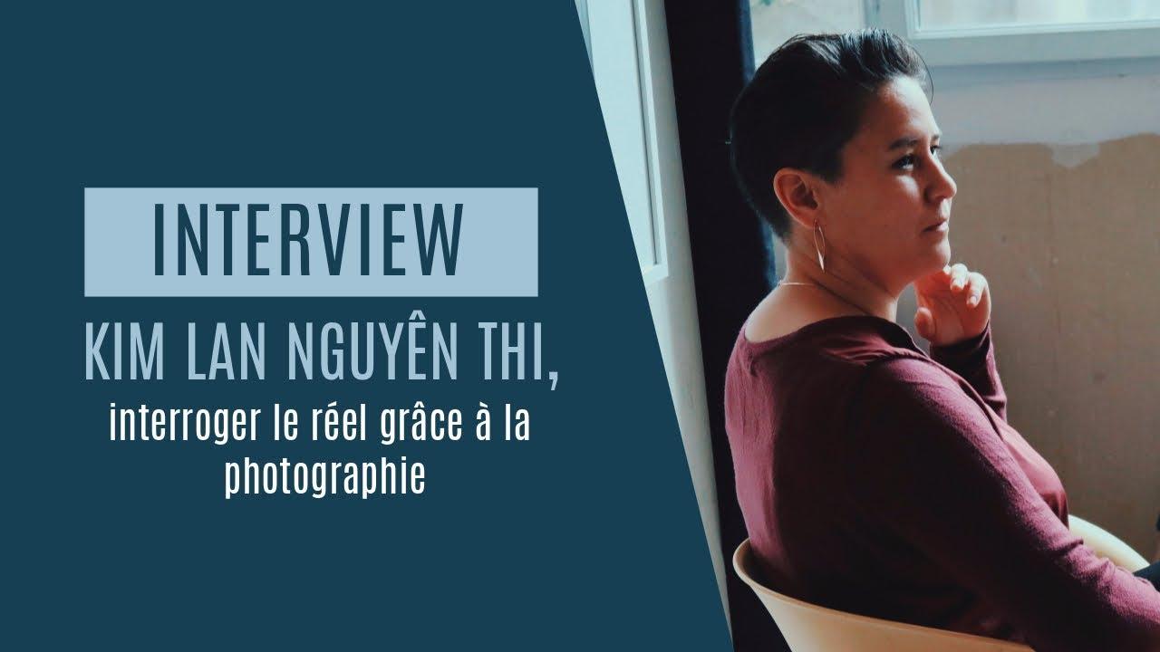 Rencontre | Kim Lan Nguyên Thi, interroger le réel grâce à la photographie