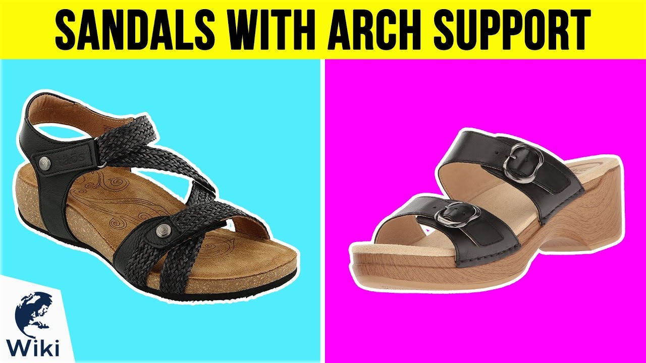 best verkocht beste selectie 100% hoge kwaliteit 10 Best Sandals With Arch Support 2019