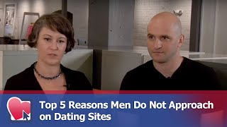 Top 5 Reasons Men Do Not Approach on Dating Sites - by Mike Fiore (for Digital Romance TV)
