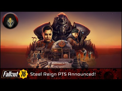 FALLOUT 76 | Steel Reign & Legendary Crafting Come To The PTS.