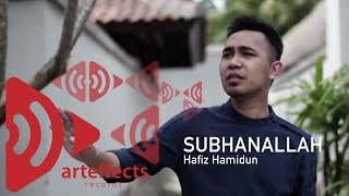 Hafiz Hamidun - Subhanallah (Zikir Terapi Diri 2)