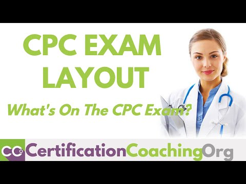 CPC Exam Layout   CPC Exam Preparation   What's On the CPC Exam?