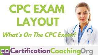 CPC Exam Layout | CPC Exam Preparation | What's On the CPC Exam?