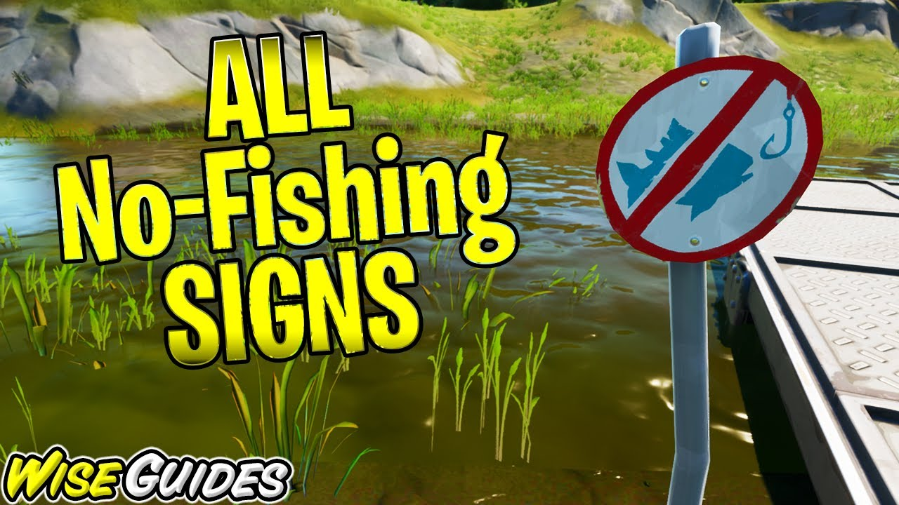 Fortnite No Fishing Signs - All Locations in Fortnite ...