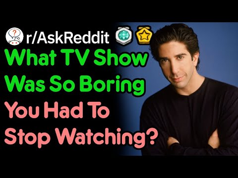What TV Shows Did You Give Up On Watching?(r/AskReddit)