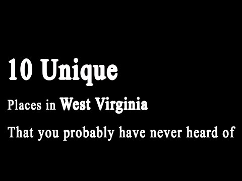 10 Unique places in West Virginia that you probably have never heard of