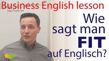 """Wie sagt man """"FIT für etwas"""" auf Englisch?"""