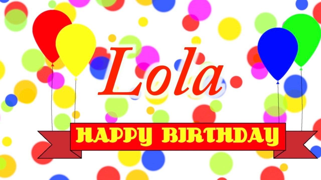 Happy Birthday Lola Message ~ Happy birthday lola song youtube