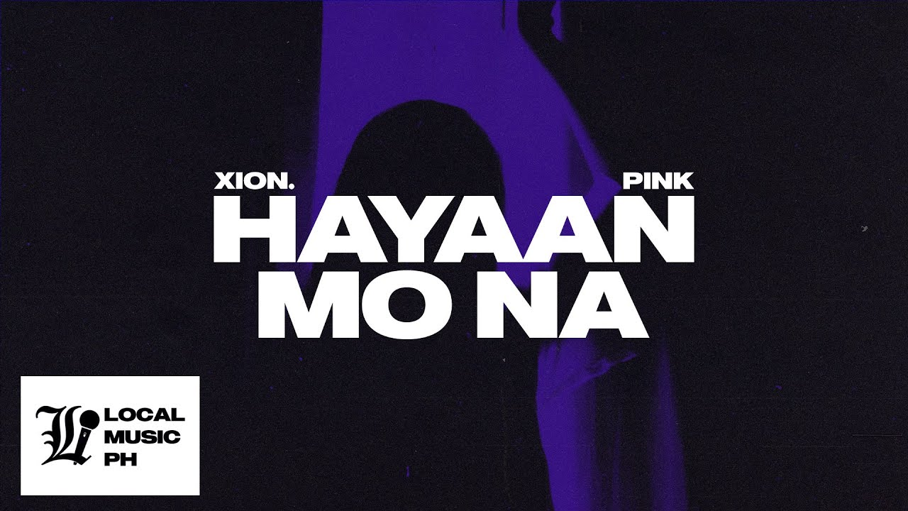 Download XION. - Hayaan Mo Na