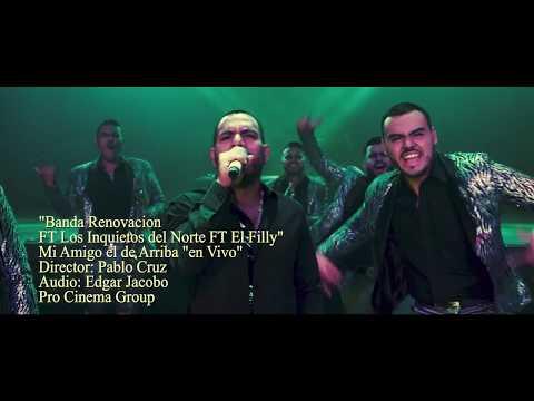 Banda Renovación FT Los Inquietos - Mi Amigo El De Arriba (En Vivo 2017)