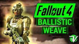 FALLOUT 4: How T๐ Get BALLISTIC WEAVE Armor Mod in Fallout 4! (Highest MAXIMUM Damage Resistance)