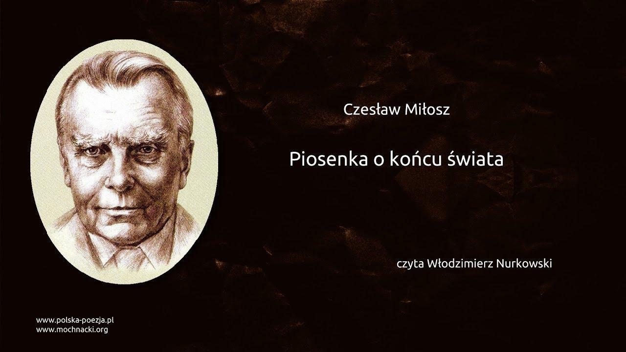 Czesław Miłosz Piosenka O Końcu świata
