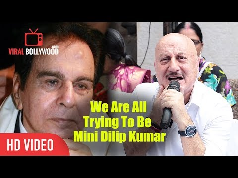 We Are All Trying To Be Mini Dilip Kumar | Anupam Kher Reaction On Dilip Kumar Not Well Mp3
