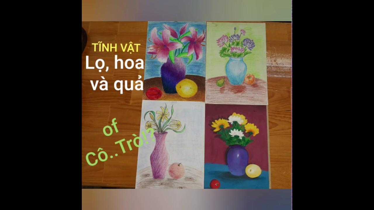 Cách vẽ Tĩnh vật LỌ, HOA VÀ QUẢ/ How to draw still lifes Jars, flowers and fruits