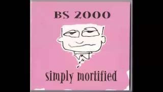 BS 2000 - Simply Mortified [ Full Album + bonus tracks ]