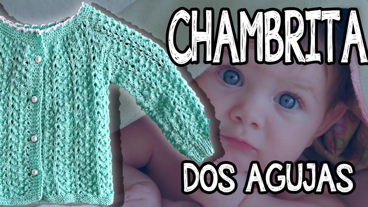 Chambrita para beb f cil tejido dos agujas youtube - Bolsa para guardar agujas de tejer ...