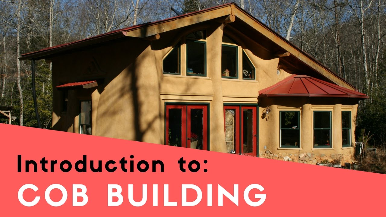 BUILDING A COB HOUSE  INTRODUCTION TO COB  YouTube