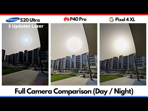 Camera Comparison - P40 Pro vs S20 Ultra (UPDATED) vs Pixel 4 - Day / Night