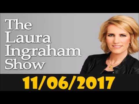 Laura Ingraham Show November 6, 2017-Byron York - Washington Examiner Chief Political Writer
