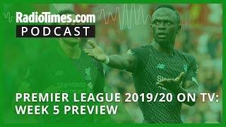 Premier League 2019/20 On Tv: Week 5 Preview