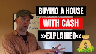 Buying a House with Cash Explained