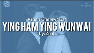Ying Ham Ying Wunwai lyrics by zeal(Kluen Cheewit  OST)