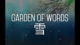 Snow // Garden of Words AMV