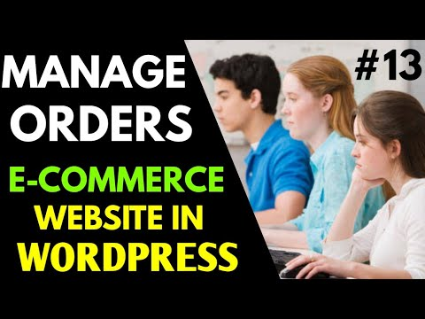 [#13] Orders & Shipping Management - How To Create E-commerce Website In Wordpress (Hindi)