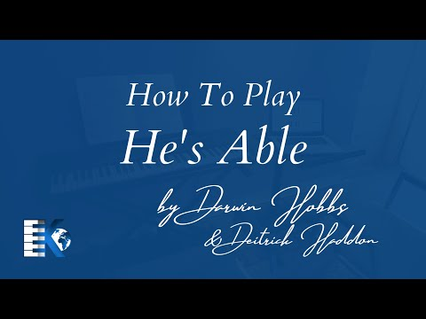 How To Play He's Able by Darwin Hobbs & Deitrick Haddon (Piano Cover & Tutorial)