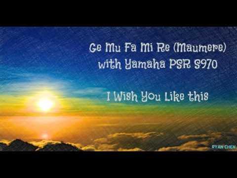 Gemu Fa Mi Re (Maumere) Keyboard Cover by Ryan Chen with Yamaha PSR S970