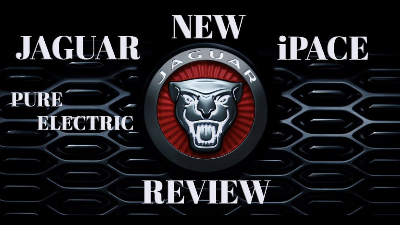 Reviewing New Jaguar Ipace 2018 Youtube