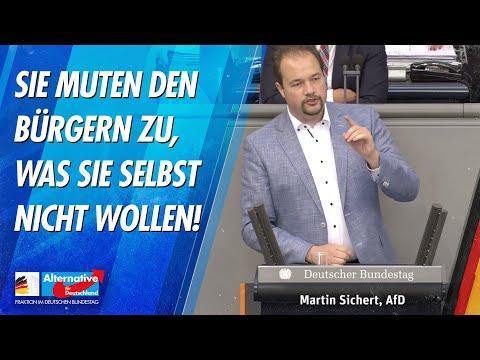 Sie muten den Bürgern zu, was Sie selbst nicht wollen! - Martin Sichert - AfD-Fraktion im Bundestag
