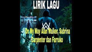 Download Lirik Lagu ~*On My Way*~ Alan Walker, Sabrina Carpenter dan Farruko Mp3